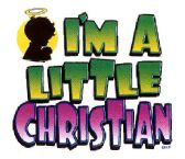 """""""I'm a Little Christian"""" - printed on white shirts"""
